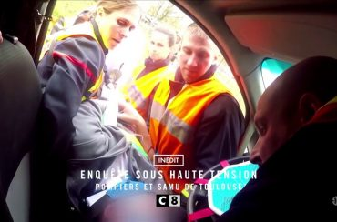"""Audience 19 juin 19 """"Enquête sous haute tension : pompiers et samu de Toulouse """" C8"""